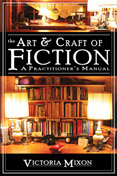 The Art and Craft of Fiction by Victoria Mixon