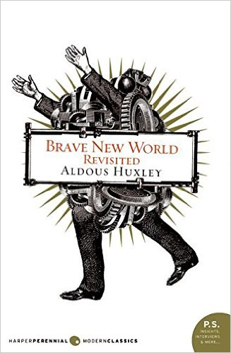 brave new world revisited essays Brave new world: with the essay brave new world revisited by aldous huxley, christopher hitchens (foreword by) starting at $369 brave new world: with the essay.